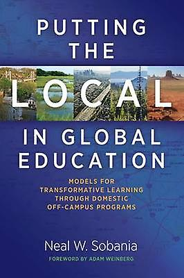 Putting the Local in Global Education - Models for Transformative Lear