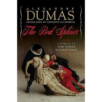 The Red Sphinx - A Sequel to The Three Musketeers by Alexandre Dumas