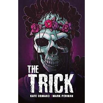 The Trick  by Kate Ormand  - 9781788372169 Book