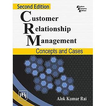Customer Relationship Management - Concepts and Cases (2nd Revised edi