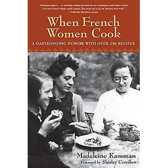 When French Women Cook - A Gastronomic Memoir by Madeleine Kamman - 97