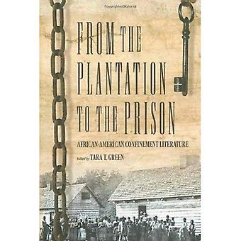 From the Plantation to the Prison: African-American Confinement Literature