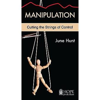 Manipulation - Cutting the Strings of Control by June Hunt - 978159636