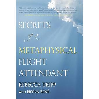 Secrets of a Metaphysical Flight Attendant by Tripp & Rebecca