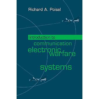 Introduction to Communication Electronic Warfare Systems by Poisel & Richard A.