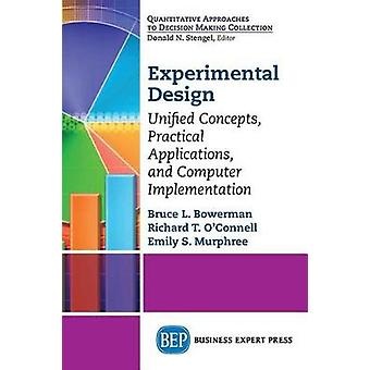 Experimental Design Unified Concepts Practical Applications and Computer Implementation by Bowerman & Bruce L.