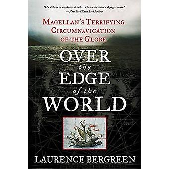 Over the Edge of the World - Magellan's Terrifying Circumnavigation of