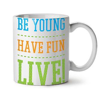 Be Young Fun Live Funny NEW White Tea Coffee Ceramic Mug 11 oz | Wellcoda