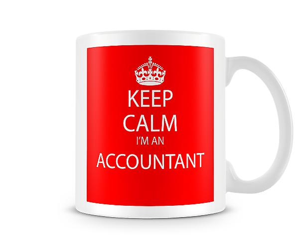 Keep Calm Im An Accountant Printed Mug Printed Mug