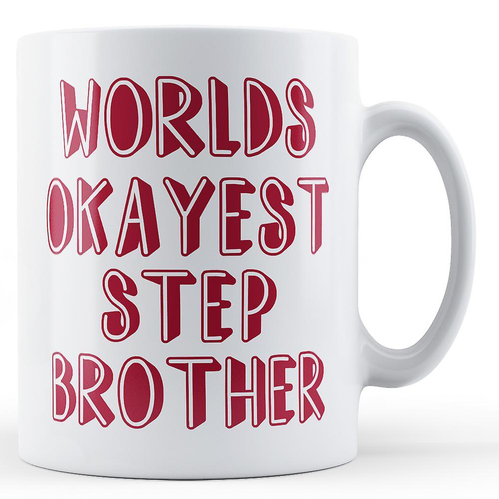 Okayest Worlds Mug Step Okayest BrotherPrinted Worlds Step T1JclFK3
