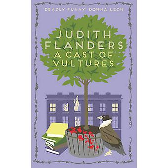 A Cast Of Vultures by Judith Flanders - 9780749020699 Book