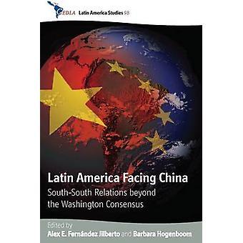 Latin America Facing China - South-South Relations Beyond the Washingt