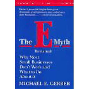 The E-Myth Revisited - Why Most Small Businesses Don't Work and What t