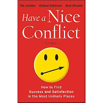 Haben Sie einen schönen Konflikt - wie in den meisten Erfolg & Zufriedenheit finden