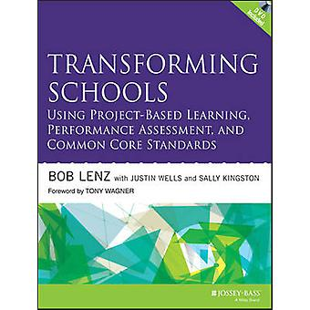 Transforming Schools Using Project-Based Learning - Performance Asses