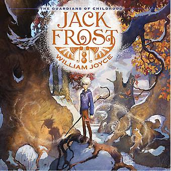 Jack Frost - Guardians of Childhood by William Joyce - 9781442430433 B