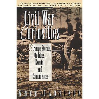Civil War Curiosities by Webb Garrison - 9781558533158 Book