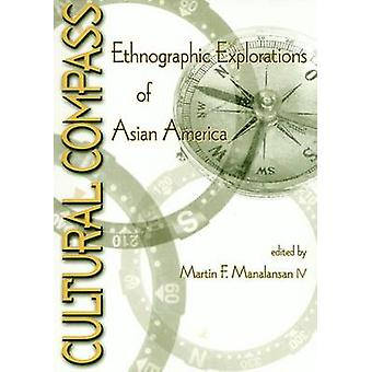 Cultural Compass - Ethnographic Explorations of Asian America by Marti