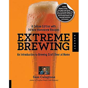 Extreme Brewing - An Introduction to Brewing Craft Beer at Home - with
