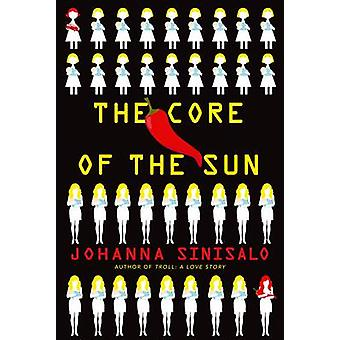 The Core of the Sun by Johanna Sinisalo - Lola Rogers - 9781611855371