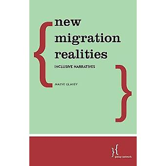 New Migration Realities - Inclusive Narratives  by Maeve Glavey - 9781