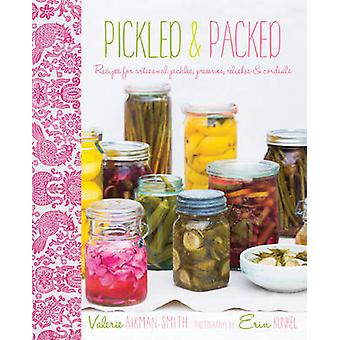 Pickled and Packed - Recipes for Artisanal Pickles - Preserves - Relis