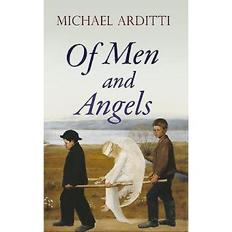 Of Men and Angels by Michael Arditti - 9781911350262 Book