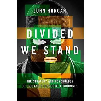 Divided We Stand - The Strategy and Psychology of Ireland's Dissident