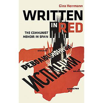 Written in Red - The Communist Memoir in Spain by Gina Herrmann - 9780