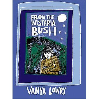 From the Wistaria Bush by Vanya Lowry - 9781869402563 Book
