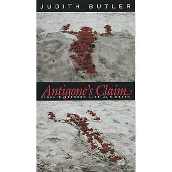 Antigone Anspruch - Verwandtschaft zwischen Leben und Tod durch Judith P. Butler