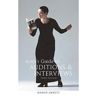 Actor's Guide to Auditions and Interviews (3rd Revised edition) by Ma