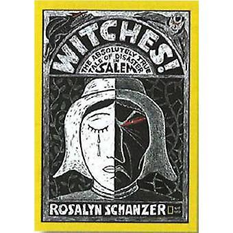 Sorcières - le conte tout à fait vrai de catastrophe à Salem par Rosalyn Sch