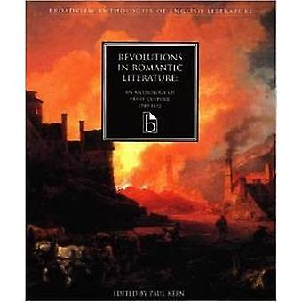 Revolutions in Romantic Literature - An Anthology of Print Culture - 1
