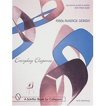 1950s Plastics Design: Everyday Elegance (Schiffer Book for Collectors with Price Guide)