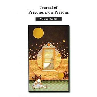 Journal of Pris on Prison V13 #1 ;2