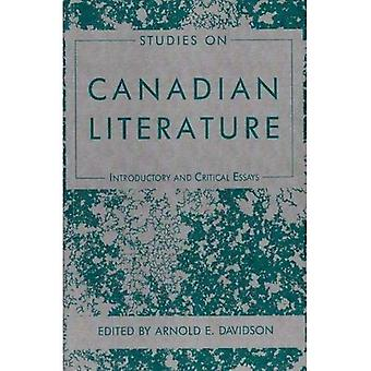 Studies on Canadian Literature: Introductory and Critical Essays