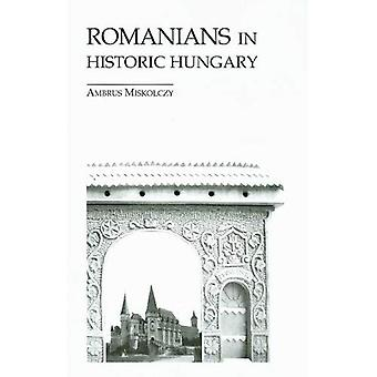 Romanians in Historic Hungary (East European Monograph)