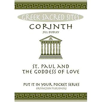 Corinth: St. Paul and the Goddess of Love. All You Need to Know About the Site's Myths, Legends and its Gods (...
