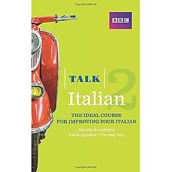 Talk Italian 2 (Book/CD Pack): The Ideal Course for Improving Your Italian