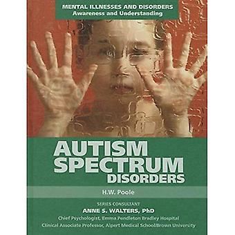 Autism Spectrum Disorders (Mental Illnesses and Disorders: Awareness and Understanding)