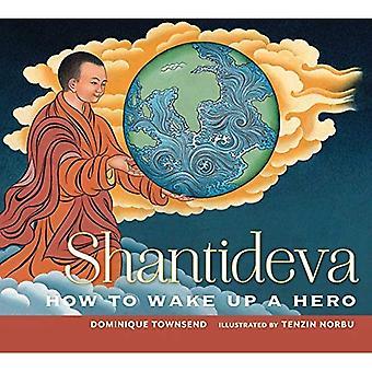 Shantideva: Hoe wakker van een held