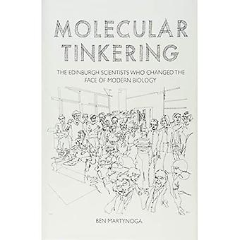 Molecular Tinkering: The Edinburgh scientists who changed the face of modern � biology