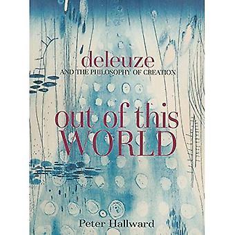 Ud af denne verden: Deleuze og filosofien om oprettelse