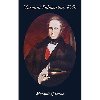 Viscount Palmerston, K. G.