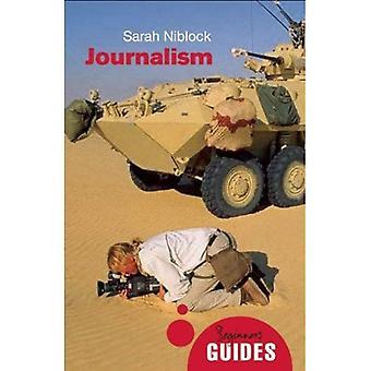 Journalisme: Un Guide pour débutants (Guides du débutant)
