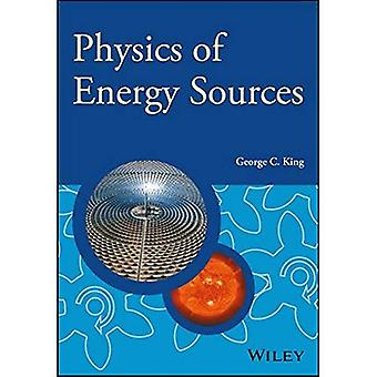 The Physics of Energy Sources (Manchester Physics Series)
