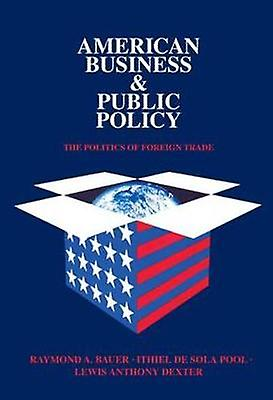 American Affaires and Public Policy  The politics of foreign trade by Draper & Theodore