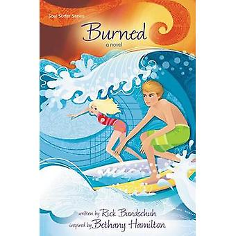 Burned A Novel by Bundschuh & Rick