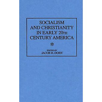 Socialism and Christianity in Early 20th Century America by Dorn & Jacob H.